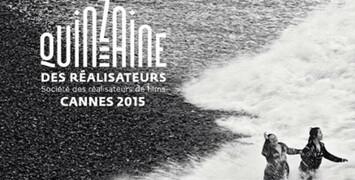 Cannes 2015 : la Quinzaine des Réalisateurs
