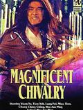 Magnificent Chivalry