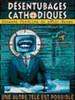 Désentubages cathodiques