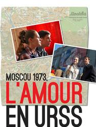 Moscou 1973 - L'Amour en URSS