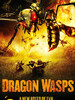Dragon Wasps : L'ultime fléau