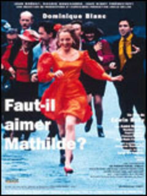 Faut-il aimer Mathilde ?