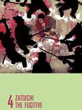 La Légende de Zatōichi : Vol. 04 - Le Fugitif