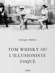 Tom Whisky ou l'illusionniste toqué