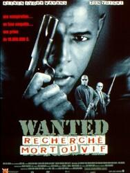 Wanted Recherché Mort ou Vif