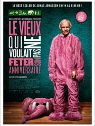 Le Vieux Qui Ne Voulait Pas Feter Son Anniversaire Un Film De 2013