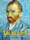 Vincent la vie et la mort de Van Gogh