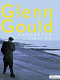 Glenn Gould, The Alchemist