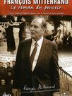 François Mitterrand - Le Roman Du Pouvoir