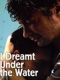 J'ai rêver sous l'eau