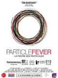 La Fièvre des Particules