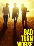 Bad Turn Worse