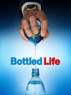Bottled Life : Nestlé et le business de l'eau en bouteille