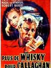 Plus de whisky pour Callaghan !