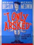 I Only Arsked !