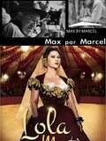 Max par Marcel: Lola Montès