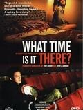 Et là-bas, quelle heure est-il ?