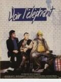 Voir l'elephant