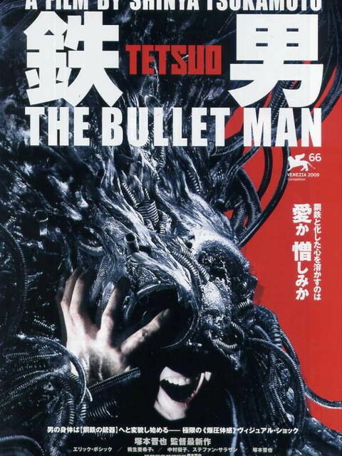 Tetsuo The Bullet man