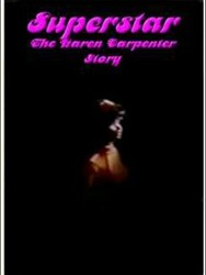 Superstar : the story of Karen Carpenter