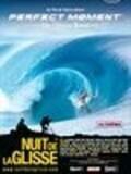 La Nuit de la glisse 2005 - Perfect moment, the ultimate round
