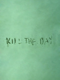 Kill the Day