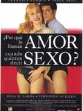 ¿Por qué lo llaman amor cuando quieren decir sexo?