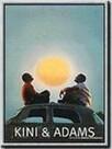 Kini et Adams