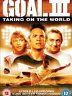 Goal III : Taking on the world