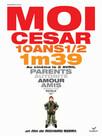 Moi César, 10 ans 1/2, 1,39 m