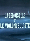 La Demoiselle et le Violoncelliste