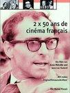 2 x 50 ans de cinéma francais