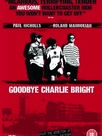 Goodbye Charlie Bright