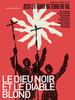 Le Dieu noir et le Diable blond