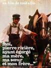 Moi, Pierre Rivière, ayant égorgé ma mère, ma soeur et mon frère