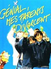 Génial mes parents divorcent