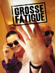 Grosse fatigue