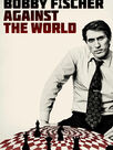 Bobby Fischer Againt the World