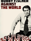 Bobby Fischer Againt the World