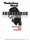 Thelonious Monk, Straight no Chaser