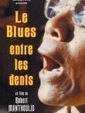 Le Blues entre les dents