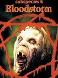 Subspecies 4 : Bloodstorm