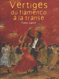 Vertiges - Du flamenco à la transe