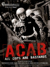 A.C.A.B (All Cops are bastards)