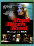 Run! Bitch Run!