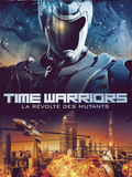 Time Warriors : La révolte des mutants