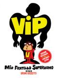 Vip, mon frère superman