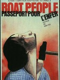 Boat People - Passeport pour l'enfer