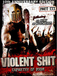 Violent Shit 3 : Infantry of Doom