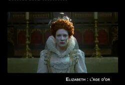 bande annonce de Elizabeth : l'âge d'or